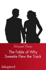 The Fable of Why Sweetie Flew the Track by George Ade