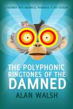 The Polyphonic Ringtones of the Damned