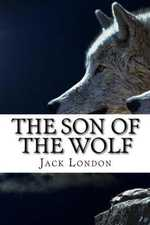 The Son of the Wolf by Jack London