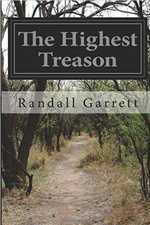 The Highest Treason by Randall Garrett