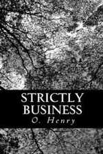 Strictly Business by O. Henry