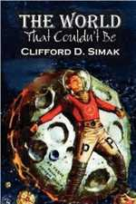 The World That Couldn't Be by Clifford Donald Simak