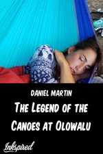 The Legend of the Canoes at Olowalu