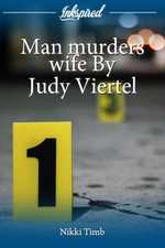 Man murders wife By Judy Viertel