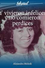 Y vivieron infelices y no comieron perdices
