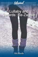 Lullaby and Swords: Re-Zannie