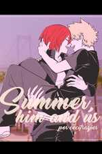 Summer, Him and Us