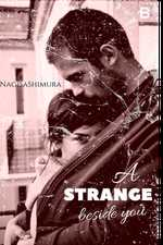 A strange beside you (un extraño a tu lado)