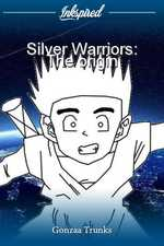 Silver Warriors: The origin
