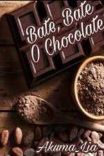 Bate, Bate o Chocolate