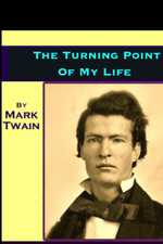 THE TURNING-POINT OF MY LIFE. By Mark Twain