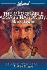 THE MEMORABLE ASSASSINATION. By. Mark Twain