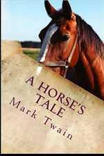 A Horse's Tale. By Mark Twain