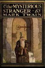 The Mysterious Stranger A Romance. By Mark Twain