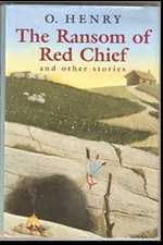 The Ransom of Red Chief. By O. Henry