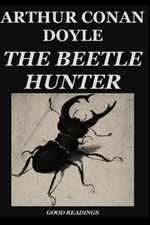 The Beetle-Hunter by Arthur Conan Doyle