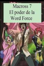 Macross 7 El poder de la Word Force
