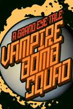 Vampire Bomb Squad - A Grand Eye Tale