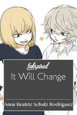 It Will Change