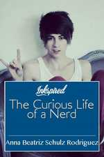 The Curious Life of a Nerd