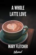 A Whole Latte Love