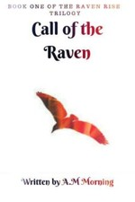 Raven Rise- Book I- Call of the Raven