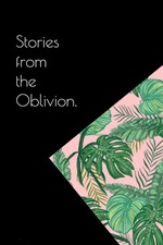 Stories from the Oblivion
