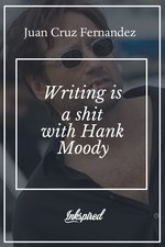 Writing is a shit with Hank Moody