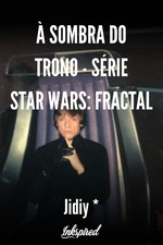 À Sombra do Trono - Série Star  Wars: Fractal
