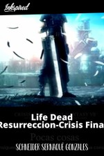 Life,Dead Resurreccion-Crisis Final