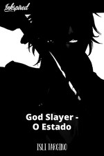 God Slayer - O Estado