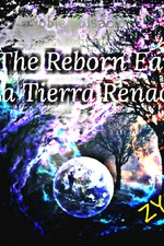 The Reborn Earth (La Tierra Renacida)