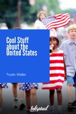 Cool Stuff about the United States