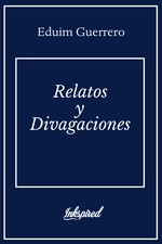 Relatos y Divagaciones