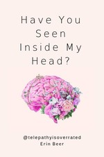 Have you seen inside my head?