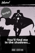 You'll find me in the shadows - Script