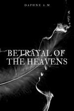 BETRAYAL OF THE HEAVENS