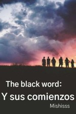 The black word: Y sus comienzos