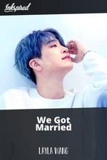 We Got Married