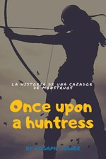 Once Upon a Huntress