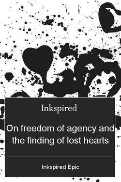 On freedom of agency & the finding of lost hearts
