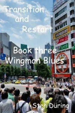 Transition and Restart, book three: Wingman Blues