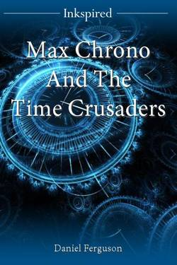 Max Chrono And The Time Crusaders
