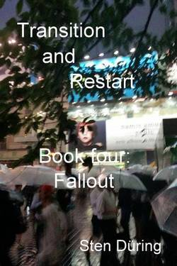 Transition and Restart, book four: Fallout