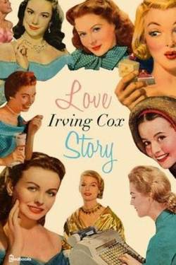 Love Story by Irving Cox