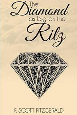 The Diamond as Big as the Ritz by Francis Scott Fitzgerald