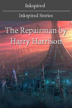 The Repairman by Harry Harrison