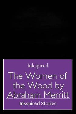 The Women of the Wood by Abraham Merritt