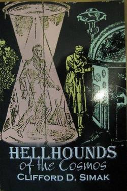 Hellhound of the Cosmos by Clifford Donald Simak