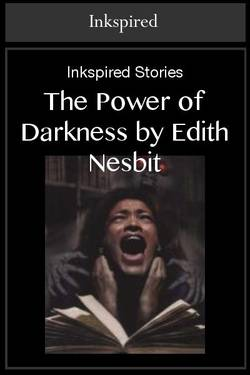 The Power of Darkness by Edith Nesbit